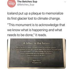 Iceland put up a plaque to memorialize it's first (and hopefully the only) glacier lost to climate change. Save Our Earth, Save The Planet, Angst Quotes, Faith In Humanity Restored, Environmental Issues, The More You Know, Social Issues, Conte, Stress