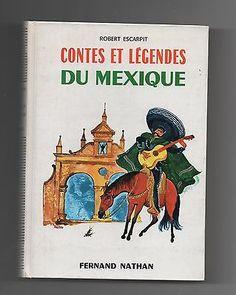 Contes et Légendes du Mexique.  Nathan 1968.