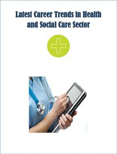 Latest Career Trends in Health and Social Care Sector