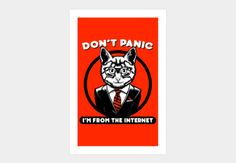 Don't Panic - I'm From The Internet Art Print