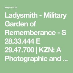 Ladysmith - Military Garden of Rememberance - S E - KZN: A Photographic and Historical Record African, Military, Garden, Garten, Lawn And Garden, Gardens, Gardening, Outdoor, Military Man