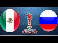 Mexico vs Russia game Full Match HD Highlights 2017