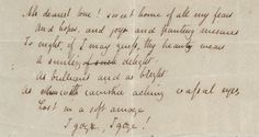 """John Keats's handwritten poem: """"to Fanny"""" - the page reads: Ah dearest love! sweet home of all my fears, And hopes, and joys, and panting miseries To night, if I may guess, thy beauty wears A smiling of such delight, As brilliant and as bright, As when with ravished, aching, vassal eyes, Lost in soft amaze, I gaze, I gaze!"""