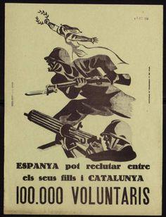 Espanya pot reclutar entre els seus fills i Catalunya 100.000 voluntaris :: Cartells (Biblioteca de Catalunya) Party Poster, Revolutionaries, Spanish, War, Movie Posters, Political Posters, Historia, Film Poster, Film Posters