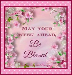 170 Best Have A Blessed Week Images In 2019 Monday Blessings