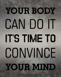 Weight Loss Unframed Your Body Can Do It Convince Your Mind Motivational Quote 8 x 10 Sport Poster Print - Buy When You Feel like Stopping Motivational Quote Poster Print. Fitness fans and athletes will love this motivating sports quote for their wall. Citations Fitness, Online Fitness, Just Keep Walking, Poster Print, Print Print, Gewichtsverlust Motivation, Exercise Motivation Quotes, Diet Motivation Pictures, Motivational Quotes For Weight Loss Diet Motivation