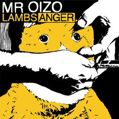 "Mr Oizo - Lambs Anger.The album cover pays homage to the 1928 surrealist film of Bunuel ""Un Chien Andalou"", where in place of Simone Mareuil is a puppet named Flat Eric, who appeared in the music video for Flat Beat."