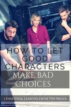 How to let good characters make bad choices | 5 Essential Writing Lessons from The Brave