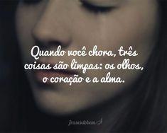 Lágrimas Não Doem O Que Dói é O Motivo Que As Fazem Cair