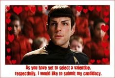 A Vulcan valentine. If someone gave this to me I don't think I can describe my happiness