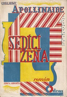 Czech avant-garde book cover design by Karel Teige and Otakar Mrkvicka for Apollinaire's 'La Femme assise' (The Seated Woman). It was published by Odeon, Prague in 1925.