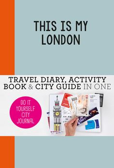Get creative whilst exploring the city with 'This Is My London'; a travel diary, activity book and city guide in one