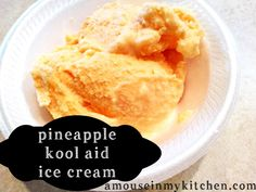 Recipe #32: Pineapple Kool-Aid Ice Cream | A Mouse In My Kitchen
