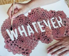 Whatever, lettering with blooms. #blooms #lettering #whatever