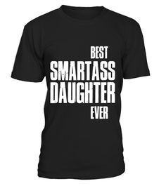 """# Best Smartass Daughter Ever. T-shirts . Special Offer, not available in shops Comes in a variety of styles and colours Buy yours now before it is too late! Secured payment via Visa / Mastercard / Amex / PayPal How to place an order Choose the model from the drop-down menu Click on """"Buy it now"""" Choose the size and the quantity Add your delivery address and bank details And that's it! Tags: Funny Best Smartass Daughter Ever. T-shirts Gift Halloween. Complete your collection accessories for…"""
