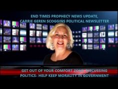 GET OUT OF YOUR COMFORT ZONE-DISCUSSING POLITICS AND RELIGION, CARRIE GEREN SCOGGINS, End Times Prophecy News Update, Carrie Geren Scoggins, TV Spot and webcast now on YouTube, link to the Christian program, playlist of videos. END TIMES PROPHECY NEWS UPDATE, CARRIE GEREN SCOGGINS webcast on YouTube link-> https://www.youtube.com/playlist?list=PLRxsMy-rzJoVjv3yVBdZUaeHucNKpwOov