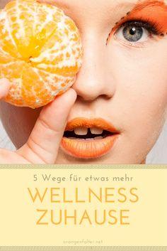 Wellness geht auch zu Hause - mit diesen 5 Tipps!