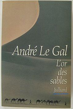 Or des sables -l' de ANDRE LE GAL http://www.amazon.ca/dp/2260007457/ref=cm_sw_r_pi_dp_frhZub0Q571PH