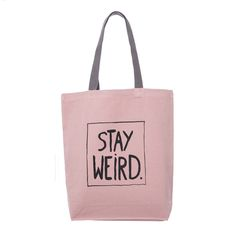 STAY WEIRD #canvas #tote #bag #klassdsign #quote http://klassdsign.com/shop/canvas-bags/stay-weird-pastel-pink/