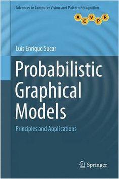 Probabilistic Graphical Models Principles And Applications Luis Enrique Sucar