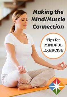 Are you exercising mindfully? Find out how to make the mind/muscle connection through mindful exercise. If you workout, you'll want to pay attention to how your body goes through the movements--you'll be surprised by the results!