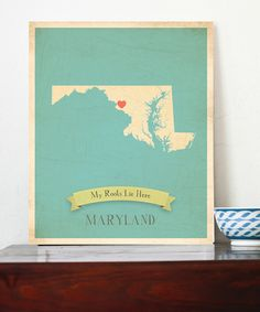 Take a look at this Maryland Customizable Map Print I bought at zulily today!