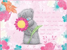 ♡Tatty Teddy ~ Be Who You Are♡