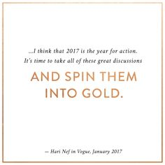 """I think that 2017 is the year for action. It's time to take all of these great discussions and spin them into gold."""" — Hari Nef, January 2017 issue of Vogue magazine // Great inspiration going into the new year. Hari Nef, Vogue Magazine, Design Quotes, Happy New Year, Spin, Wise Words, January, Action, Sugar"""