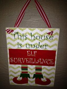 This house is under ELF SURVEILLANCE sign Christmas Children Elf on a shelf holiday decor