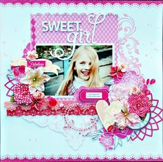 Sweet Girl - Scrapbook.com - #scrapbooking #layout #teresacollins #prima