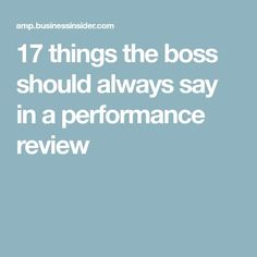 17 things the boss should always say in a performance review