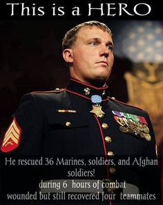 Dakota Meyer, first living Marine since the Vietnam War recipient of the Medal of Honor. He rescued 36 Marines, soldiers, and Afghan soldiers during six hours of combat. Real Hero, My Hero, Gi Joe, We Are The World, American Soldiers, American Veterans, Military Life, Military Army, American Pride