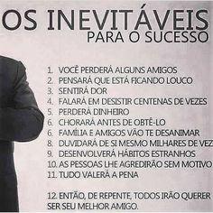 O caminho para o sucesso é assim... #atitude #comportamento #reflexao #carreira
