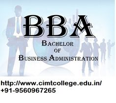 BBA (Bachelor of Business Administration) is a business management program for plus 2 pass outs who have completed their 10+2 in the current session or last sessions can join Distance BBA in Noida. CIMT offer Distance Learning BBA, Distance Education BBA, Distance Learning BBA courses, colleges in Noida, Bulandshahr, and Delhi. http://www.cimtcollege.edu.in/BBA.php or call +91-9560967265