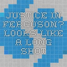 Justice in Ferguson? Looks like a Long shot: absolutely brilliant use of Twitter, via Storify.