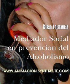 #Curso a distancia toda España y Latinoamerica: #MEDIADOR SOCIAL EN PREVENCION DEL #ALCOHOLISMO