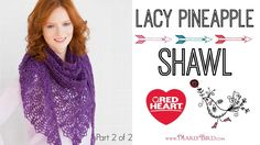 Crochet Lacy Pineapple Shawl Part 2 of 2 - YouTube