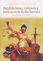 Pomara Saverino, Bruno.  Bandolerismo, violencia y justicia en la Sicilia barroca.  Fundación Española de Historia Moderna, 2012