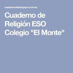 """Cuaderno de Religión ESO Colegio """"El Monte"""""""