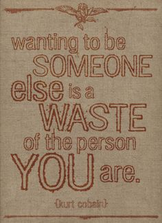 don't waste who you are...