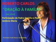 """ROBERTO CARLOS- """"ORAÇÃO À FAMÍLIA"""""""