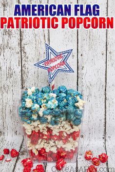 Red White & Blue Patriotic Popcorn   4th Of July   See the recipe on TodaysCreativeLife.com