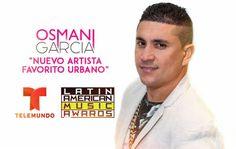 Felicidades Osmani García Nominado al Latin American Music Awards 2016 como Nuevo Artista Favorito-Urbano
