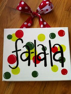 Christmas fa-la-la canvas - I could make | http://christmasdecorstyles187.blogspot.com