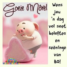 Good Morning Wishes, Good Morning Quotes, Lekker Dag, Pig Wallpaper, Cute Piglets, Pig Illustration, Afrikaanse Quotes, Goeie More, Little Pigs