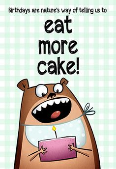 """Eat more cake"" printable card. Customize, add text and photos. print for free!"