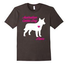 Australian Cattle Dog Mom - Dog Lovers Mother's Day T-Shirt