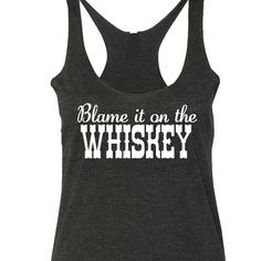 Blame it on the WHISKEY Tank Top. Country Music. Country Tank Top by SouthernCharme