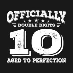 Shop I'm Officially Double Digits Gift 10 Year Old Girl birthday gift t-shirts designed by Shirtkat as well as other birthday gift merchandise at TeePublic. Happy Birthday Girls, 10th Birthday Parties, Happy Birthday Messages, Birthday Table, Dad Birthday, Birthday Images, Birthday Greetings, Birthday Wishes, Double Digit Birthday Ideas