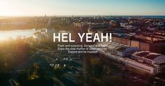 Hel Yeah! Enjoy the slow rhythm of urban Helsinki. Explore and be inspired! - visits tourism events food we love helsinki